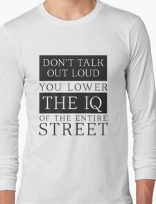 Don't Talk Out Loud Sherlock Holmes Design Long Sleeve T-Shirt