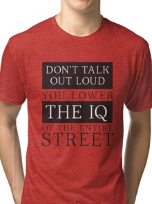 Don't Talk Out Loud Sherlock Holmes Design Tri-blend T-Shirt