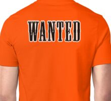 WANTED, Wanted Poster, Outlaw, Wild West, Criminal, Fugitive, Crime, Cowboy  Unisex T-Shirt