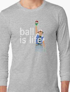 Pokeball Is Life Long Sleeve T-Shirt