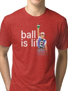 Pokeball Is Life Tri-blend T-Shirt