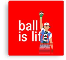 Pokeball Is Life Canvas Print