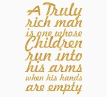 A truly rich man - Inspirational Quote Kids Tee