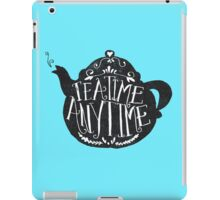 tea time any time iPad Case/Skin