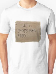 Will Skate for Food Unisex T-Shirt