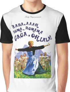 The Hills Are Alive With The Sound Of Gaga Graphic T-Shirt