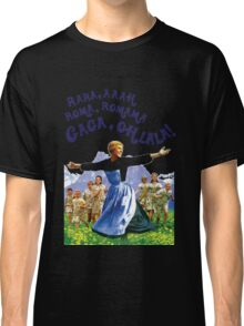 The Hills Are Alive With The Sound Of Gaga Classic T-Shirt