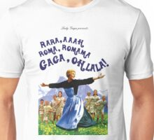 The Hills Are Alive With The Sound Of Gaga Unisex T-Shirt