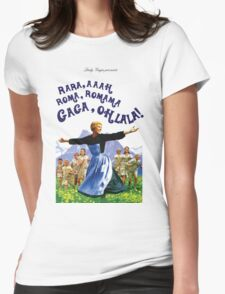 The Hills Are Alive With The Sound Of Gaga Womens Fitted T-Shirt
