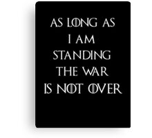 Game of thrones The War is not over Canvas Print