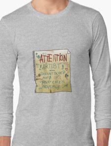 ATTENTION: Artist! Long Sleeve T-Shirt