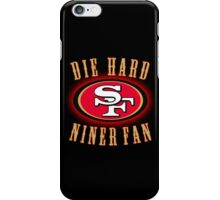 DIE HARD NINER FANS iPhone Case/Skin