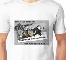 Last days of The gasmask kid Unisex T-Shirt