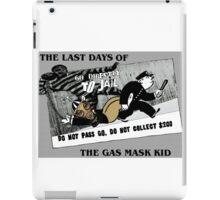Last days of The gasmask kid iPad Case/Skin