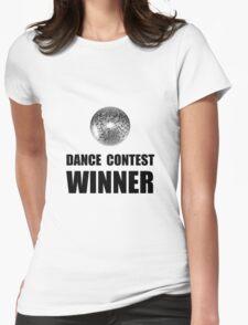 Dance Contest Winner Womens Fitted T-Shirt