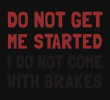 Do Not Come With Brakes Kids Tee
