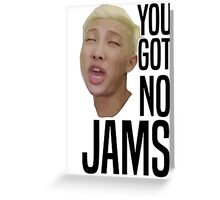 You got no jams - BTS Greeting Card