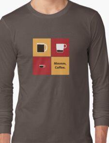 Mmmm, Coffee Long Sleeve T-Shirt