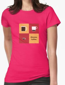 Mmmm, Coffee Womens Fitted T-Shirt