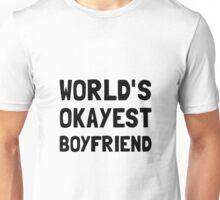 Worlds Okayest Boyfriend Unisex T-Shirt