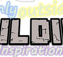 I'm only outside for building inspiraton Sticker