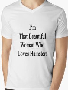 I'm That Beautiful Woman Who Loves Hamsters Mens V-Neck T-Shirt