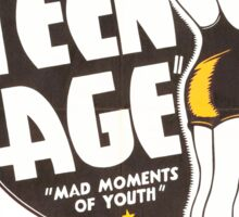 Teenage Mad Moments of Youth Retro Movie Sticker