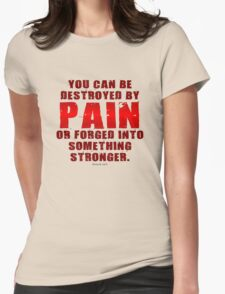 Forged by Pain T-Shirt