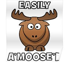 Easily A'Moose'd (Amused) Poster
