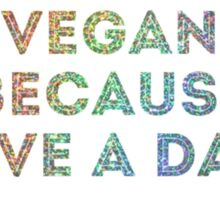 Vegan Because I Give A Damn Sticker