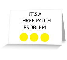 A Three Patch Problem Greeting Card