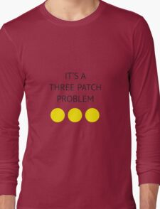 A Three Patch Problem Long Sleeve T-Shirt