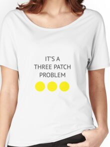 A Three Patch Problem Women's Relaxed Fit T-Shirt