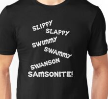 Dumb And Dumber Quote - Slippy Slappy... Unisex T-Shirt