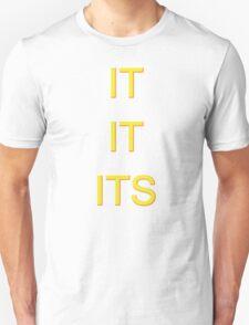 IT/IT/ITS T-Shirt