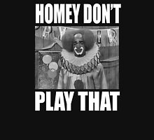 In Living Color - Homey Don't Play That Unisex T-Shirt