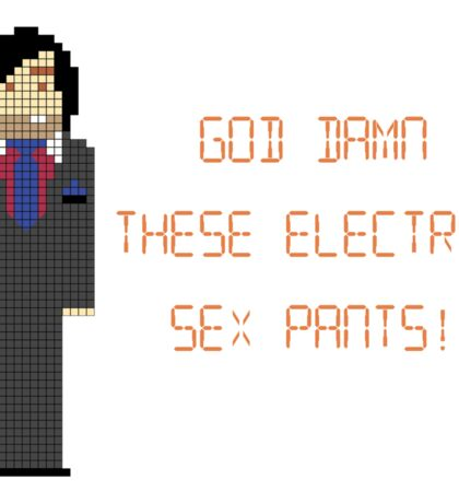 The IT Crowd – God Damn These Electric Sex Pants! Sticker