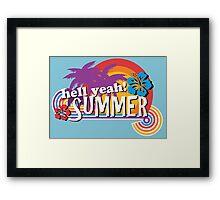 Hell Yeah! SUMMER Framed Print