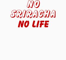 NO SRIRACHA NO LIFE Womens Fitted T-Shirt