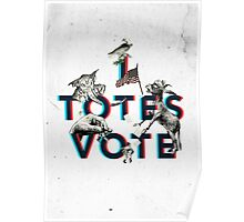 I Totes Vote Poster