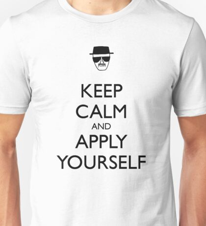 Keep Calm and Apply Yourself Unisex T-Shirt