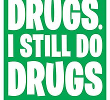 I Used to Do Drugs - Green by Rev. Shakes Spear