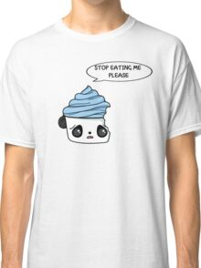 stop eating me please Classic T-Shirt