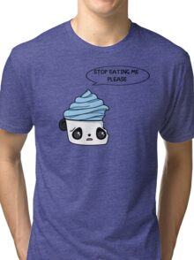 stop eating me please Tri-blend T-Shirt