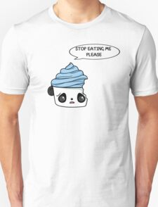 stop eating me please T-Shirt