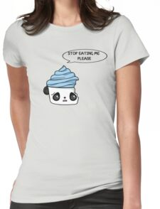 stop eating me please Womens Fitted T-Shirt