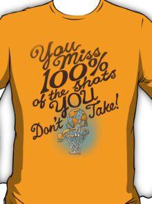 TAKE YOUR SHOTS T-Shirt