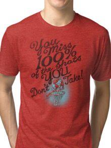 TAKE YOUR SHOTS Tri-blend T-Shirt