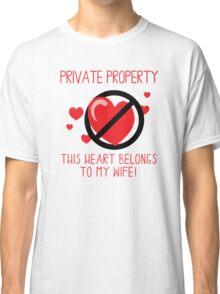 Heart Belongs To My Wife Classic T-Shirt