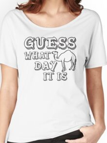 Guess What Day It Is (Hump Day) Women's Relaxed Fit T-Shirt